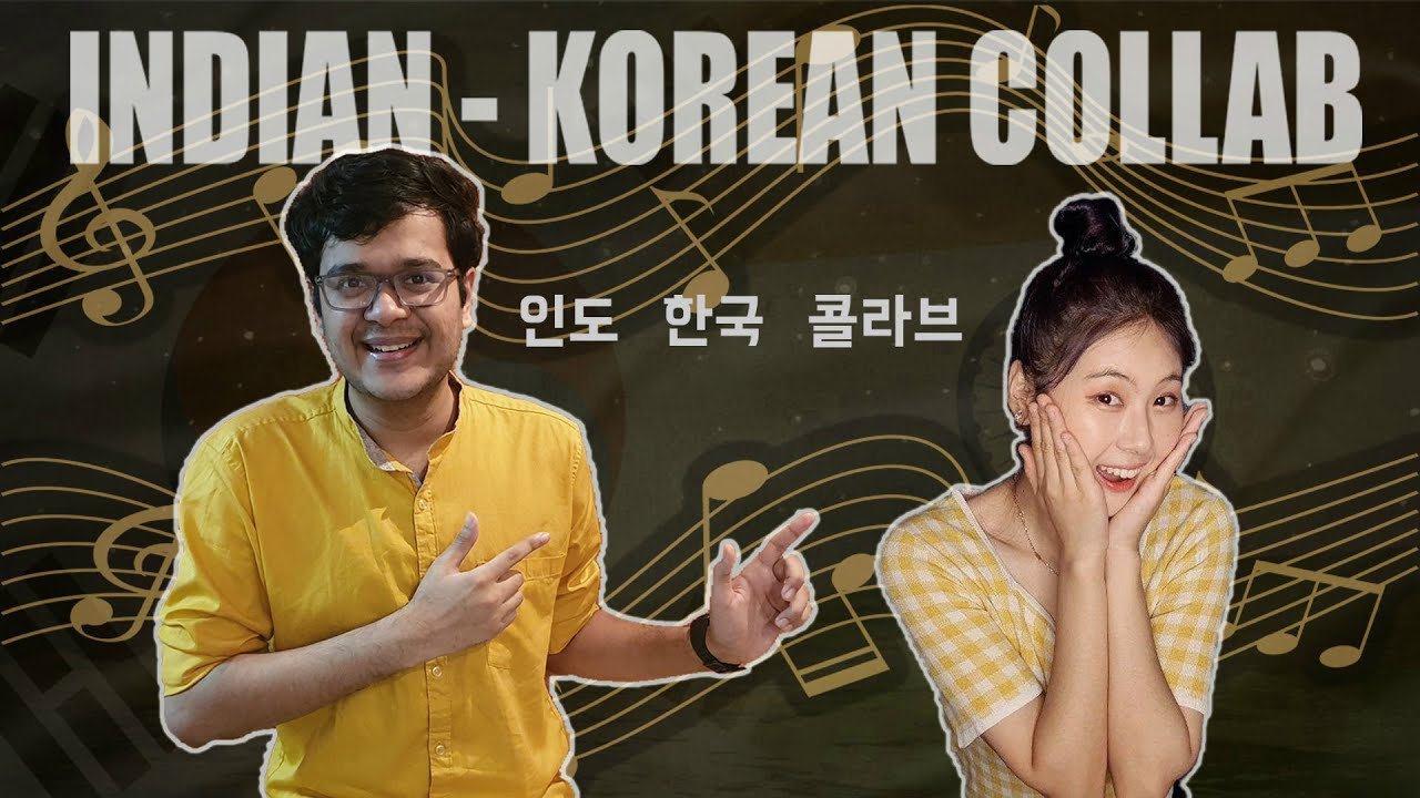 Indian and Korean singers collaboration songs